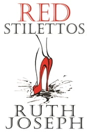 Red Stilettos ebook by Ruth Joseph