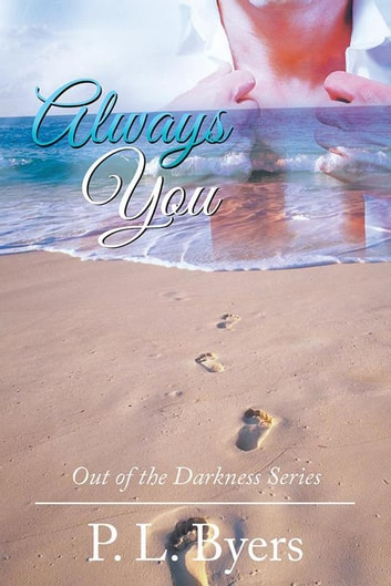 Always You - Out of the Darkness Series ebook by P. L. Byers