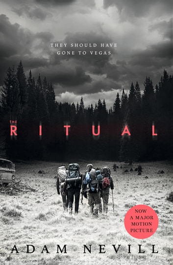 The Ritual - Now A Major Film, The Most Thrilling Chiller You'll Read This Year ebook by Adam Nevill