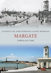 Margate Through Time ebook by Anthony Lee