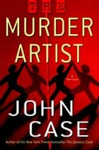 The Murder Artist ebook by John Case