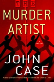 The Murder Artist - A Thriller ebook by John Case