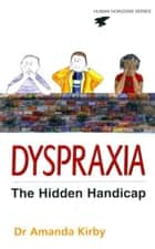 Dyspraxia - The Hidden Handicap ebook by Dr. Amanda Kirby