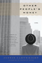 Other People's Money: A Novel - A Novel ebook by Justin Cartwright