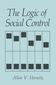 The Logic of Social Control ebook by A.V. Horwitz