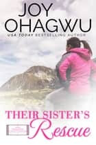 Their Sister's Rescue ebook by Joy Ohagwu