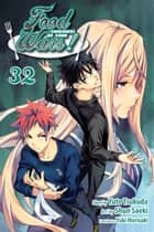 Food Wars!: Shokugeki no Soma, Vol. 32 - A Subversive Visitor ebook by Yuto Tsukuda, Shun Saeki