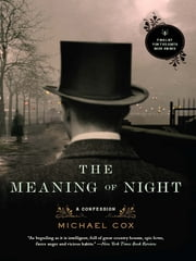 The Meaning of Night: A Confession ebook by Michael Cox