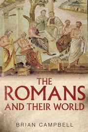 The Romans and their World - A Short Introduction ebook by Brian Campbell