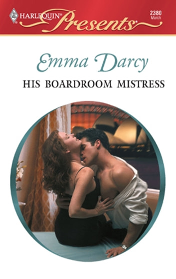 His Boardroom Mistress ebook by Emma Darcy