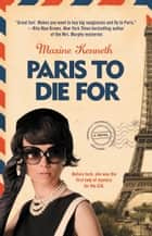 Paris to Die For ebook by Maxine Kenneth, Maxine Kenneth