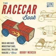 The Racecar Book: Build and Race Mousetrap Cars, Dragsters, Tri-Can Haulers & More ebook by Mercer, Bobby