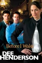 Before I Wake eBook by Dee Henderson