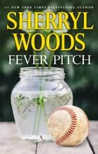 Fever Pitch ekitaplar by Sherryl Woods