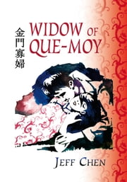 Widow of Que-Moy ebook by Jeff Chen
