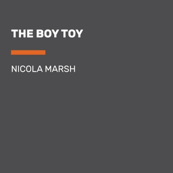 The Boy Toy audiobook by Nicola Marsh
