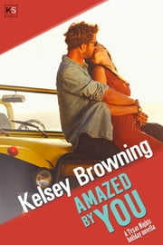 Amazed by You - contemporary holiday romance ebook by Kelsey Browning