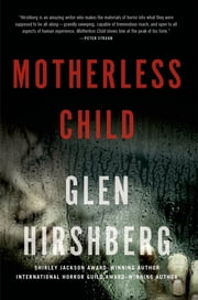 Motherless Child ebook by Glen Hirshberg