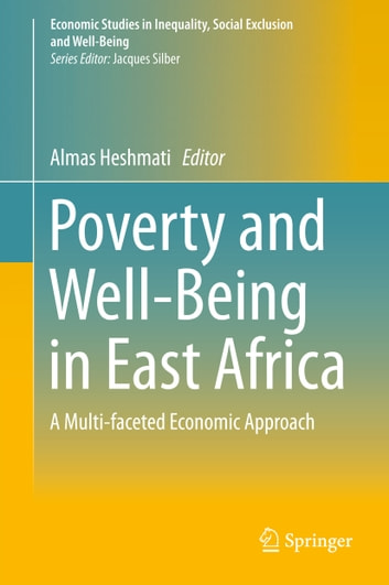 Poverty and Well-Being in East Africa - A Multi-faceted Economic Approach ebook by