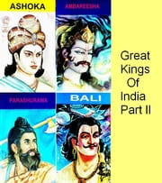 Great Kings of India - Part II ebook by Harry Krishna