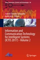 Information and Communication Technology for Intelligent Systems (ICTIS 2017) - Volume 2 ebook by Suresh Chandra Satapathy, Amit Joshi