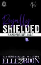 Royally Shielded - Axl - Demon Security ebook by Elle Boon