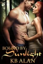 Bound by Sunlight ebook by KB Alan