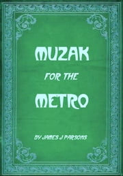 Muzak for the Metro ebook by James J Parsons