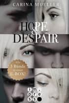 Hope & Despair: Alle Bände in einer E-Box! ebook by Carina Mueller