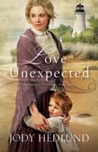 Love Unexpected (Beacons of Hope Book #1) ebook by