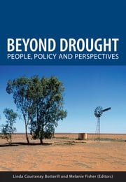 Beyond Drought - People, Policy and Perspectives ebook by Linda Courtenay Botterill,Melanie Fisher