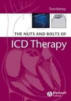The Nuts and Bolts of ICD Therapy ebook by Tom Kenny