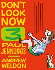 Don't Look Now Book 3: Hair Cut and Just a Nibble ebook by Paul Jennings, Andrew Weldon