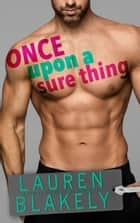 Once Upon A Sure Thing ebook by