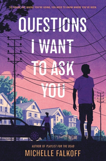 Questions I Want to Ask You ebook by Michelle Falkoff