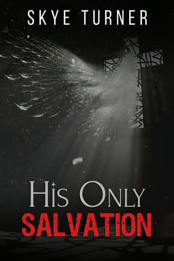 His Only Salvation ebook by Skye Turner