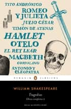 Tragedias (Obra completa Shakespeare 2) ebook by William Shakespeare