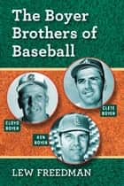 The Boyer Brothers of Baseball ebook by Lew Freedman