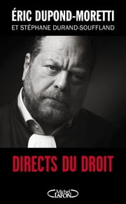 Directs du droit eBook by Eric Dupond-moretti, Stephane Durand-souffland