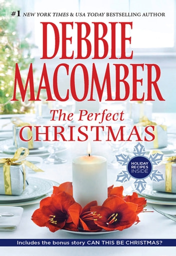 The Perfect Christmas: The Perfect Christmas / Can This Be Christmas? ebook by Debbie Macomber