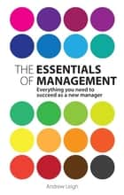 The Essentials of Management ebook by Mr Andrew Leigh