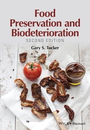 Food Preservation and Biodeterioration ebook by Gary S. Tucker