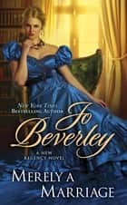 Merely a Marriage ebook by Jo Beverley