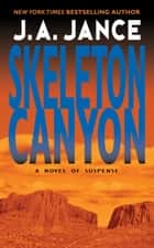 Skeleton Canyon ebook by J. A Jance