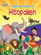 Inspiring Tales of Hitopdesh ebook by