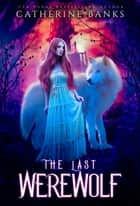 The Last Werewolf ebook by