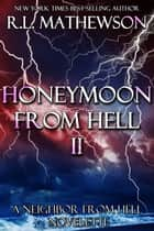 Honeymoon from Hell II ebook by R.L. Mathewson