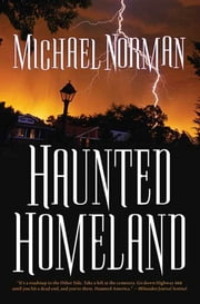 Haunted Homeland - A Definitive Collection of North American Ghost Stories ebook by Michael Norman
