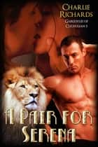 A Pair for Serena ebook by Charlie Richards