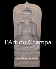 L'Art du Champa ebook by Jean-François Hubert